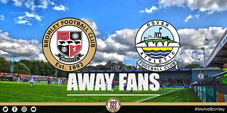 Bromley v Dover Athletic (AWAY FANS) tickets