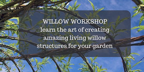 Creating a Living Willow Structure tickets