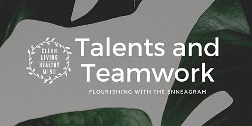 Talents and Teamwork - Flourishing with the Enneagram