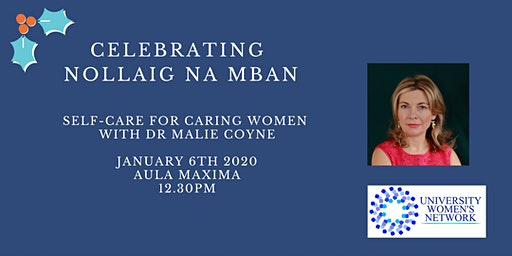 Celebrating Nollaig na mBan; Self-care for Caring Women with Dr Malie Coyne