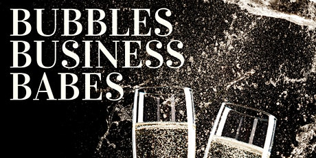 Bubbles, Business & Babes tickets