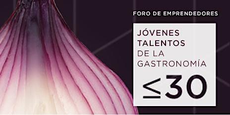Jóvenes talentos de la gastronomía ≤ 30