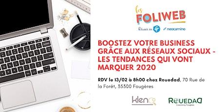 [Fougères] Boostez votre business grâce aux réseaux sociaux - Les tendances qui vont marquer 2020 billets