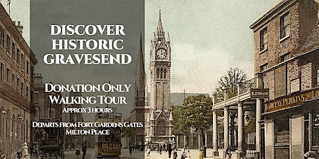 DISCOVER HISTORIC GRAVESEND - DONATION ONLY WALKING TOUR tickets