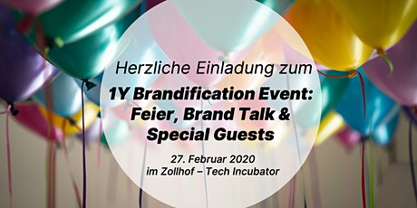 1Y Brandification: Feier, Brand Talk & Special Guests Tickets