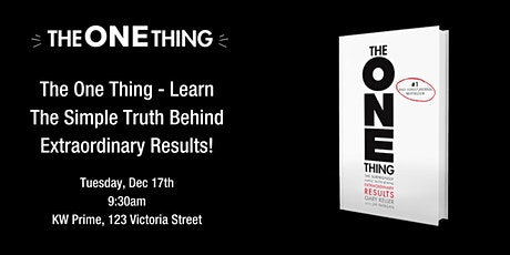 The One Thing - The Simple Truth Behind Extraordinary Results tickets