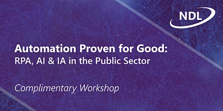 Automation Proven for Good: RPA, AI & IA in the Public Sector tickets