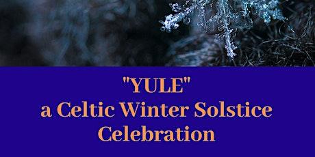 """Yule"" a Celtic Solstice Celebration tickets"