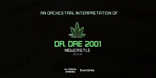 An Orchestral Rendition of Dr. Dre: 2001 - Newcastle