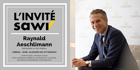 L'invité SAWI : Raynald Aeschlimann billets