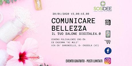 COMUNICARE BELLEZZA - SALONE DIGITALE 4.0  biglietti