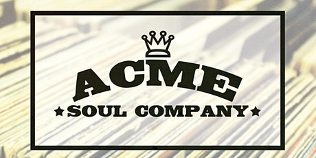 ACME  Soul Company tickets