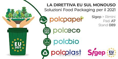 La Direttiva EU sul monouso - Soluzioni Food Packaging per il 2021 biglietti