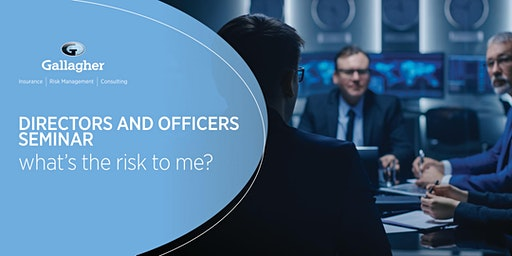 Talking Risk - Directors and Officers - what's the risk to me?