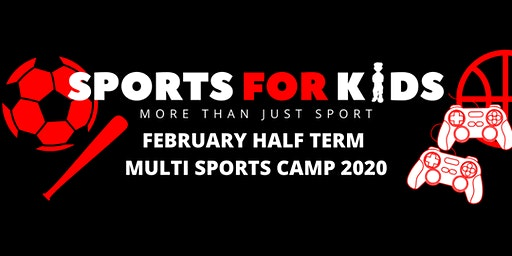 Sports For Kids February Half Term Camp 2020