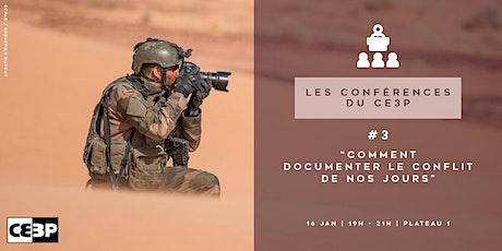 """Les conférences du CE3P - """"Comment documenter le conflit aujourd'hui ?"""" tickets"""