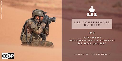"""Les conférences du CE3P - """"Comment documenter le conflit aujourd'hui ?"""""""