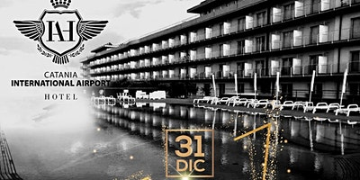 CAPODANNO 2020 A CATANIA AIRPORT INTERNATIONAL HOTEL ****