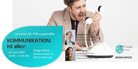 Führungs Seminar: KOMMUNIKATION: Ist alles. tickets