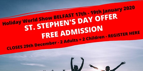 St Stephen's Day Offer FREE ADMISSION to Holiday World Show Belfast 2020 tickets