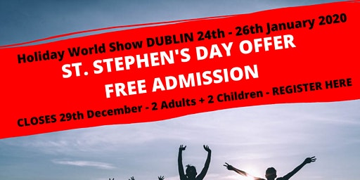 St Stephen's Day Offer FREE ADMISSION to Holiday World Show Dublin 2020