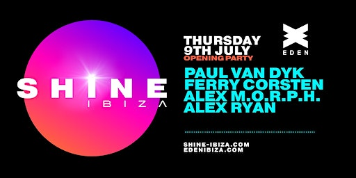 SHINE Ibiza | Week 1 with Paul van Dyk, Ferry Corsten, Alex M.O.R.P.H.