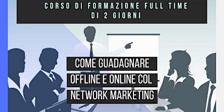 """CORSO DI FORMAZIONE SUL NETWORK MARKETING """"Come creare entrate slegate dal tempo"""" biglietti"""