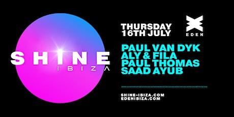 SHINE Ibiza | Week 2 with Paul van Dyk, Aly & Fila, Paul Thomas tickets