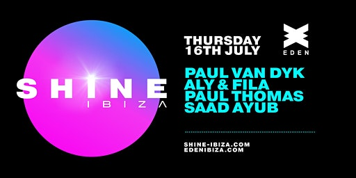 SHINE Ibiza | Week 2 with Paul van Dyk, Aly & Fila, Paul Thomas