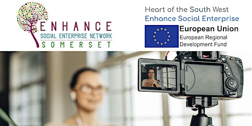 Film it!  Be part of Somerset's NEW Social Enterprise Network