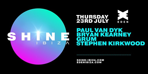 SHINE Ibiza | Week 3 with Paul van Dyk, Bryan Kearney, Grum