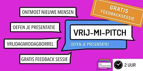 VRIJ-MI-PITCH - Gratis feedback op je presentatie! tickets
