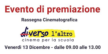 """Evento conclusivo """"Rassegna cinematografica per le scuole:Di_verso L'altro"""" biglietti"""