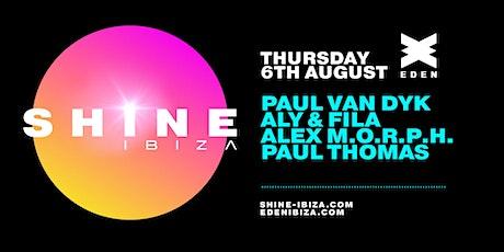 SHINE Ibiza | Week 5 with Paul van Dyk, Aly & Fila, Alex M.O.R.P.H. tickets