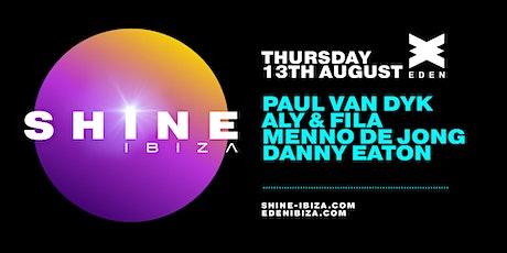 SHINE Ibiza | Week 6 with Paul van Dyk, Aly & Fila, Menno De Jong, D. Eaton entradas