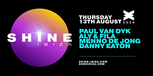 SHINE Ibiza | Week 6 with Paul van Dyk, Aly & Fila, Menno De Jong, D. Eaton