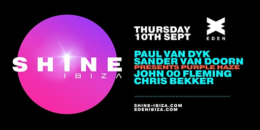 SHINE Ibiza | Week 10 with Paul van Dyk, Sander van Doorn pres. Purple Haze