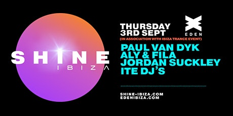 SHINE Ibiza | Ibiza Trance Week with Paul van Dyk, Aly & Fila, J Suckley entradas