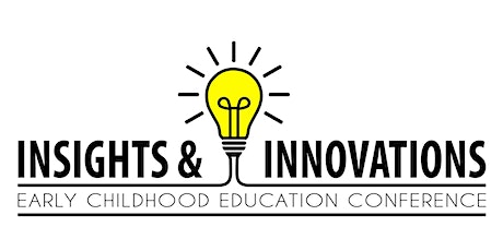 Insights & Innovations - Early Childhood Education Conference tickets
