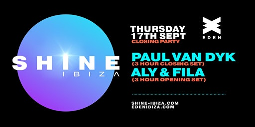 SHINE Ibiza | Week 11 with Paul van Dyk & Aly & Fila