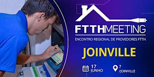 FTTH Meeting Joinville[Encontro de Provedores FTTH]