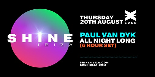 SHINE Ibiza | Week 7 with Paul van Dyk ALL NIGHT LONG