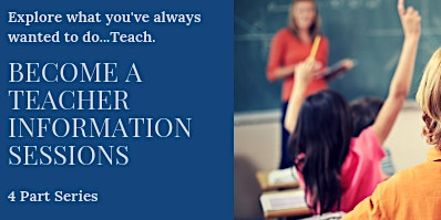 Become a Teacher Information Session Part 1