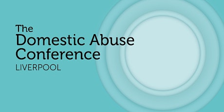 The Domestic Abuse Conference 2020 - Liverpool tickets