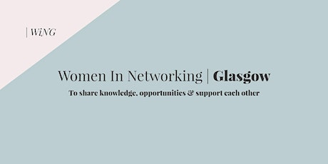 WiNG|Women in Networking Glasgow - January 2019 tickets