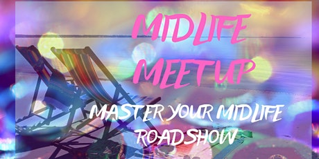 Master your Midlife Meetup !! tickets
