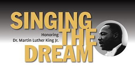 SINGING THE DREAM 2020,  HONORING DR. MARTIN LUTHER KING, JR. tickets