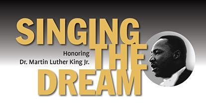 SINGING THE DREAM 2020,  HONORING DR. MARTIN LUTHER KING, JR.