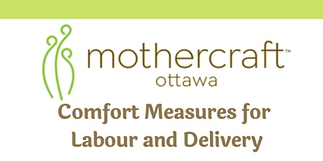 Mothercraft Ottawa: Comfort Measures for Labour and Delivery Workshop tickets