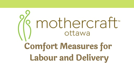 Mothercraft Ottawa: Comfort Measures for Labour & Delivery Workshop-Waterbridge Location